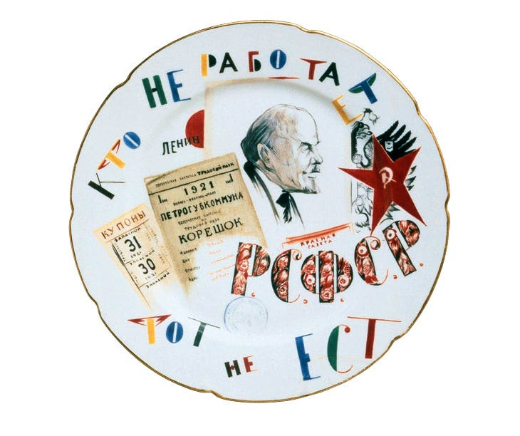 He Who Does Not Work Does Not Eat plate (1921), Mikhail Adamovich. Image courtesy the author