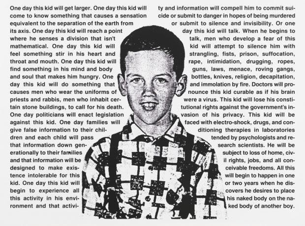 Untitled (One day this kid…), (1990), David Wojnarowicz. Whitney Museum of American Art, New York, Courtesy The Estate of David Wojnarowicz and P.P.O.W. Gallery, New York