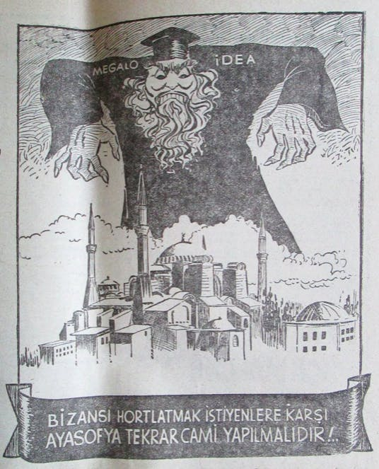'Ayasofya must become a mosque again to thwart those who would revive Byzantium', from an early 1950s cartoon published in the Islamist newspaper Buyuk Dogu (The Great East).