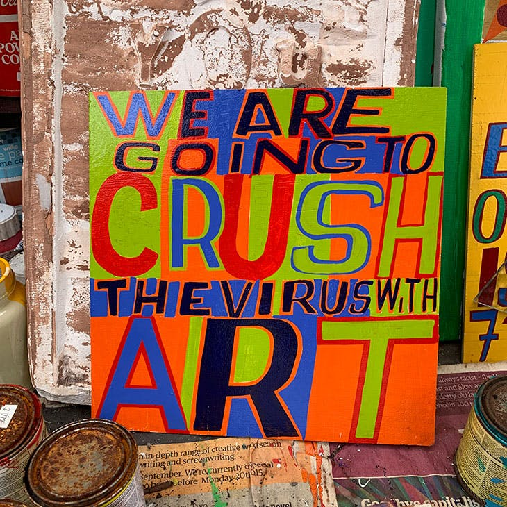 Bob and Roberta Smith's We Are Going to Crush the Virus with Art (2020) in the artist's studio