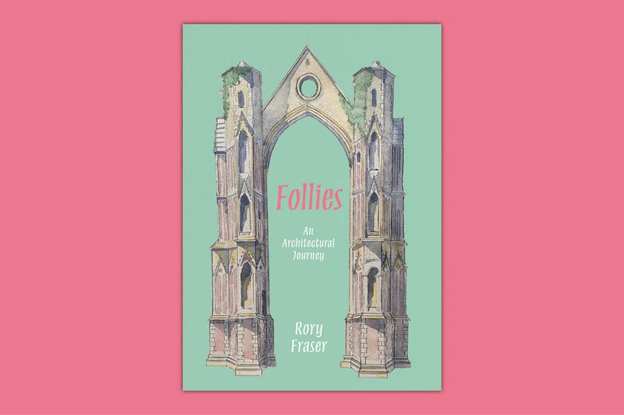 Cover of Follies: An Architectural Journey by Rory Fraser