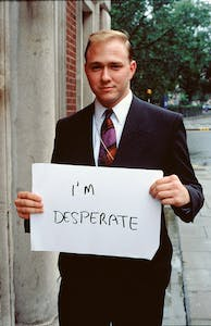 Signs that say what you want them to say and not Signs that say what someone else wants you to say I'M DESPERATE (1992–93), Gillian Wearing.