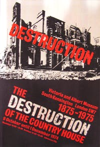 Poster for 'The Destruction of the Country House: 1875–1975' exhibition at the Victoria and Albert Museum, London, in 1974.